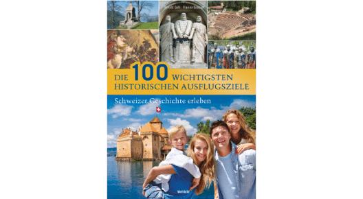 Die 100 wichtigsten historischen Ausflugsziele. (Bild: © Weltbild Verlag GmbH)
