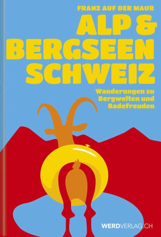 Alp- & Bergseen Schweiz – Buchcover (Bild: Werd & Weber Verlag AG)