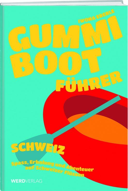 """""""Gummibootführer Schweiz"""" (Bild: © Werd & Weber Verlag AG)"""