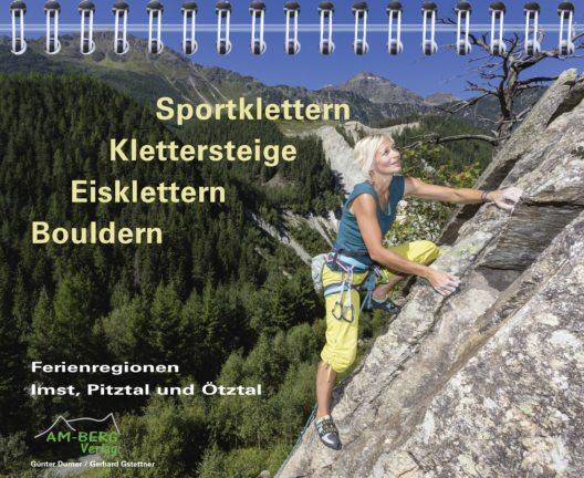 Neuer Kletterführer für die Ferienregionen Imst, Pitztal und Ötztal (Bild: © Am-Berg-Verlag)